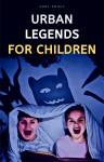 Urban Legends for Children