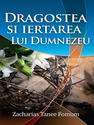 Dragostea si iertarea lui Dumnezeu by Zacharias Tanee Fomum from  in  category