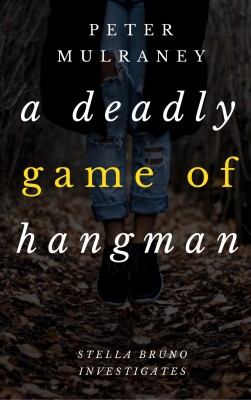 A Deadly Game of Hangman by Peter Mulraney from PublishDrive Inc in General Novel category