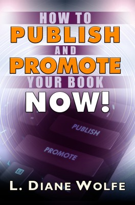How to Publish and Promote Your Book Now by L. Diane Wolfe from PublishDrive Inc in Business & Management category
