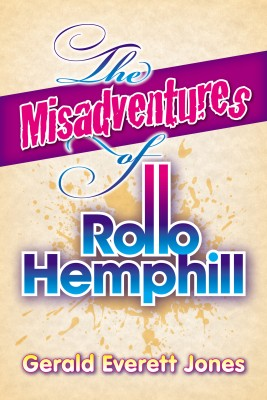 The Misadventures of Rollo Hemphill by Gerald Everett Jones from PublishDrive Inc in General Novel category