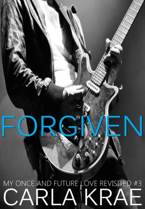 Forgiven (My Once and Future Love Revisited, #3) by Carla Krae from PublishDrive Inc in Romance category