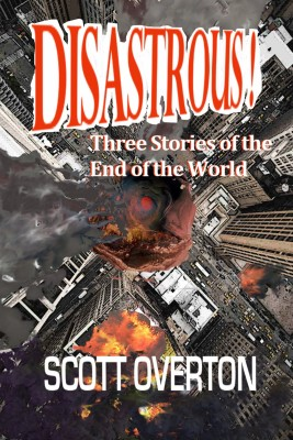 Disastrous! by Scott Overton from PublishDrive Inc in General Novel category