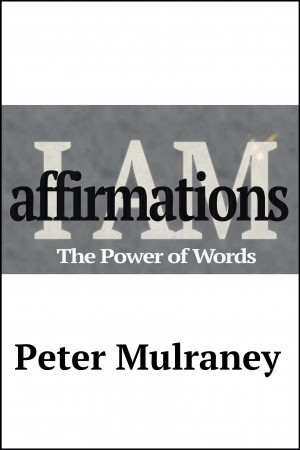 I Am Affirmations by Peter Mulraney from PublishDrive Inc in Religion category