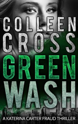 Greenwash by Colleen Cross from Publish Drive (Content 2 Connect Kft.) in General Novel category