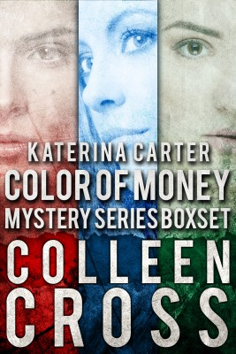 Katerina Carter Color of Money Mystery Boxed Set by Colleen Cross from PublishDrive Inc in General Novel category