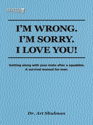 I'm Wrong. I'm Sorry. I Love You. by Art Shulman from PublishDrive Inc in Family & Health category