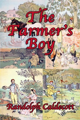 The Farmers Boy by Randolph Caldecott from PublishDrive Inc in General Novel category