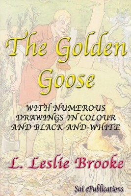 The Golden Goose by L. Leslie Brooke from PublishDrive Inc in General Novel category