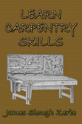 Learn Carpentry Skills by James Slough Zerbe from  in  category
