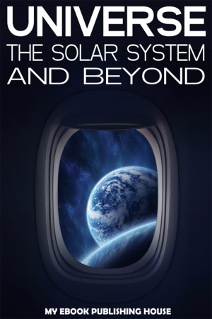 Universe: The Solar System and Beyond by Richard G. Ellis from Publish Drive (Content 2 Connect Kft.) in Science category