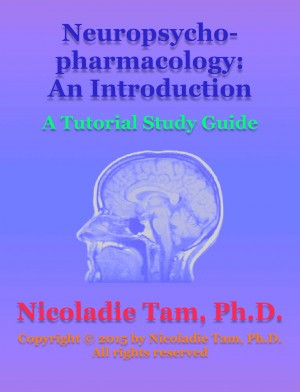 Neuropsychopharmacology: An Introduction: A Tutorial Study Guide
