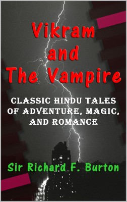 Vikram and The Vampire by Sir Richard F. Burton from PublishDrive Inc in General Novel category