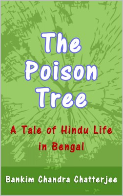 The Poison Tree by Bankim Chandra Chatterjee from PublishDrive Inc in General Novel category