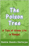 The Poison Tree by Bankim Chandra Chatterjee from  in  category