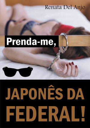 Prenda-me, Japonês da Federal! by Kassim Bahali from PublishDrive Inc in General Novel category