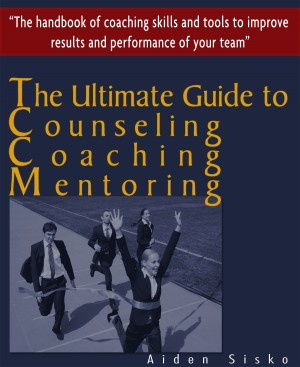The Ultimate Guide to Counselling,Coaching and Mentoring - The Handbook of Coaching Skills and Tools to Improve Results and Performance Of your Team! by Aiden Sisko from PublishDrive Inc in Business & Management category
