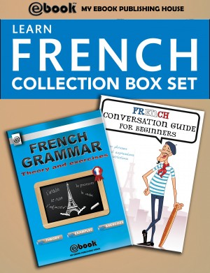 Learn French Collection Box Set by My Ebook Publishing House from PublishDrive Inc in Language & Dictionary category