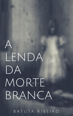 A lenda da morte branca by Batuta Ribeiro from PublishDrive Inc in General Novel category