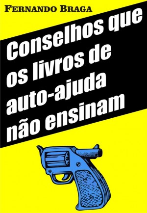 Conselhos que os livros de auto-ajuda não ensinam by Wong Ka Mei from Publish Drive (Content 2 Connect Kft.) in General Novel category