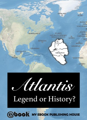 Atlantis - Legend or History? by My Ebook Publishing House from PublishDrive Inc in History category