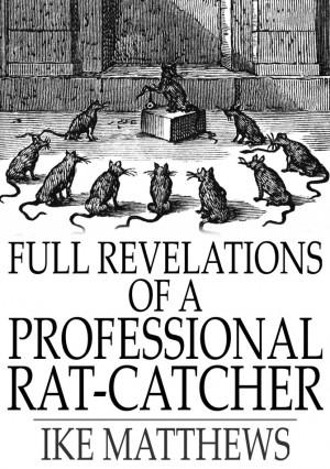 Full Revelations of a Professional Rat-Catcher