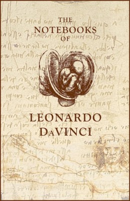 The Notebooks of Leonardo Da Vinci by Leonardo Da Vinci from Publish Drive (Content 2 Connect Kft.) in Language & Dictionary category