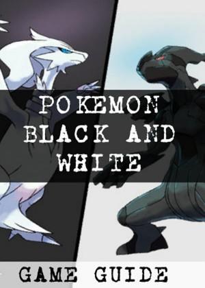 Pokemon Black and White Walkthrough,Ultımate Game Guides by Game Ultımate Game Guides from PublishDrive Inc in General Novel category
