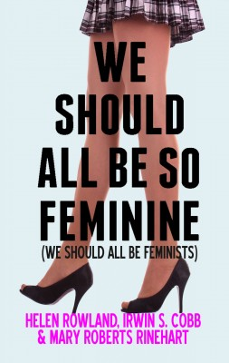 We Should All Be So Feminine by Mary Roberts Rinehart from PublishDrive Inc in Wedding category