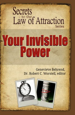 Your Invisible Power - Secrets to the Law of Attraction by Genevieve Behrend from PublishDrive Inc in Motivation category