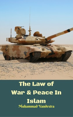 The Law of War & Peace In Islam by Muhammad Vandestra from PublishDrive Inc in General Novel category