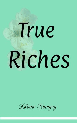 True Riches by Liliane Binnyuy from PublishDrive Inc in Religion category