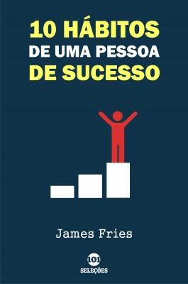 10 Hábitos de uma pessoa de sucesso by James Fries from  in  category