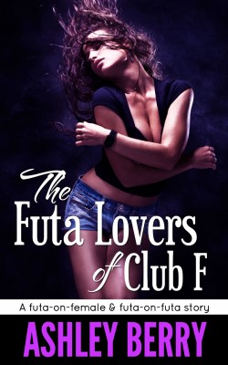 The Futa Lovers of Club F by Ashley Berry from Publish Drive (Content 2 Connect Kft.) in General Novel category