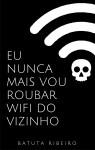 Eu nunca mais vou roubar wifi do vizinho by Batuta Ribeiro from  in  category