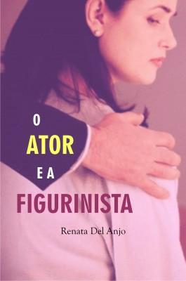 O ator e a figurinista by Renata Del Anjo from PublishDrive Inc in Romance category
