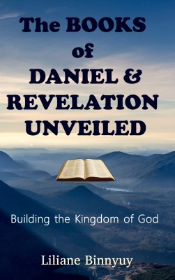 The Books of Daniel & Revelation Unveiled by Liliane Binnyuy from PublishDrive Inc in Religion category