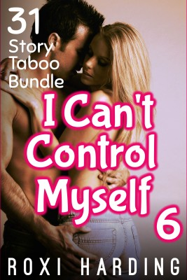 I Cant Control Myself #6 by Roxi Harding from PublishDrive Inc in General Novel category