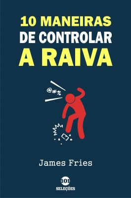 10 Maneiras de controlar a raiva by James Fries from  in  category
