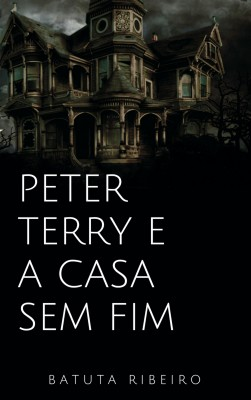 Peter Terry e a casa sem fim by Batuta Ribeiro from  in  category