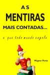 As mentiras mais contadas by Wagner Porto from  in  category