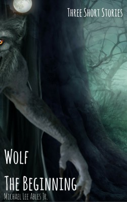 Wolf: The Beginning by Michael Lee Ables Jr. from PublishDrive Inc in General Novel category