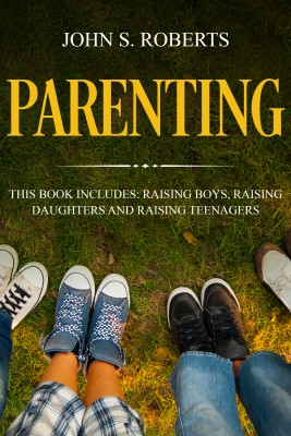 Parenting by John S. Roberts from PublishDrive Inc in Family & Health category