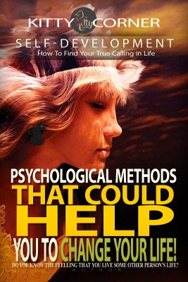 Psychological Methods That Could Help You to Change Your Life! by Kitty Corner from PublishDrive Inc in Family & Health category