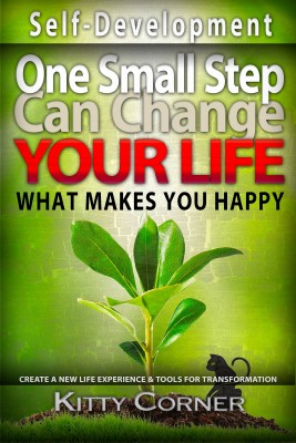 One Small Step Can Change Your Life: What Makes You Happy by Kitty Corner from PublishDrive Inc in Motivation category
