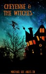 Cheyenne & The Witches by Michael Lee Ables Jr. from  in  category