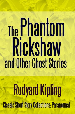 The Phantom Rickshaw and Other Ghost Stories by Rudyard Kipling from PublishDrive Inc in General Novel category