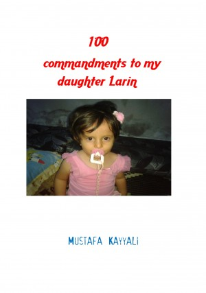 100 Commandments to My Daughter Larin by Mustafa Kayyali from Publish Drive (Content 2 Connect Kft.) in Religion category