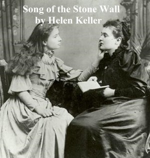 The Song of the Stone Wall by Helen Keller from PublishDrive Inc in Language & Dictionary category