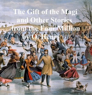 The Gift of the Magi and Other Stories from The Four Million by O Henry from PublishDrive Inc in Classics category